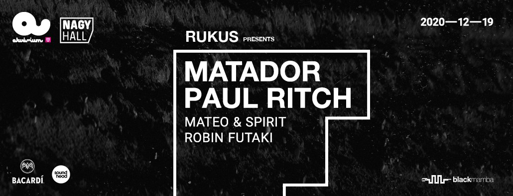 RUKUS PRES.: MATADOR and PAUL RITCH