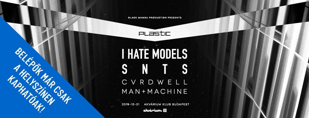 PLASTIC WITH I HATE MODELS / SNTS